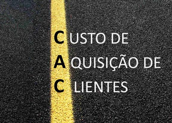 CAC - Custo de Aquisição de Clientes